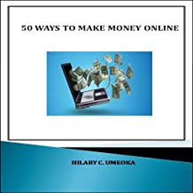 50 Ways to Make Money Online Legally