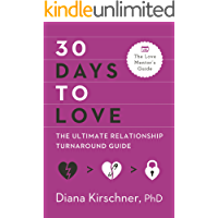 30 Days to Love: The Ultimate Relationship Turnaround Guide (The Love Mentor's Guide) (English Edition)