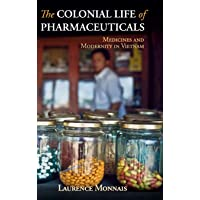 The Colonial Life of Pharmaceuticals: Medicines and Modernity