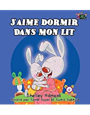 J'aime dormir dans mon lit: I Love to Sleep in My Own Bed (French Edition) (French Bedtime Collection)