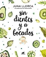 Sin Dientes Y A Bocados (Libro