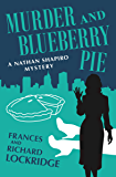 Murder and Blueberry Pie (The Nathan Shapiro Mysteries Book 2)