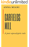 Garfields Mill: A Post-Apocalyptic Tale