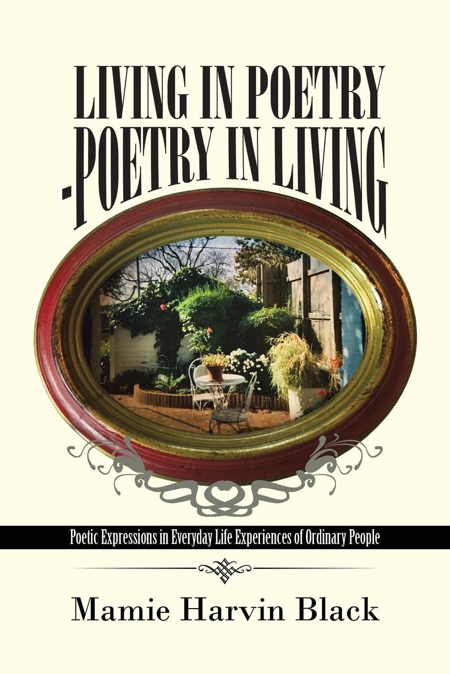 Living in Poetry-Poetry in Living: Poetic Expressions in Everyday Life Experiences of Ordinary People pdf