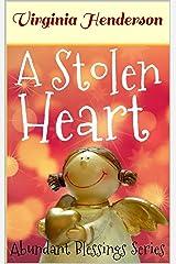 A Stolen Heart: The Abundant Blessings Series Kindle Edition
