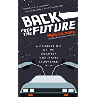 BACK FROM FUTURE CELEBRATION GREATEST TIME TRAVEL STORY