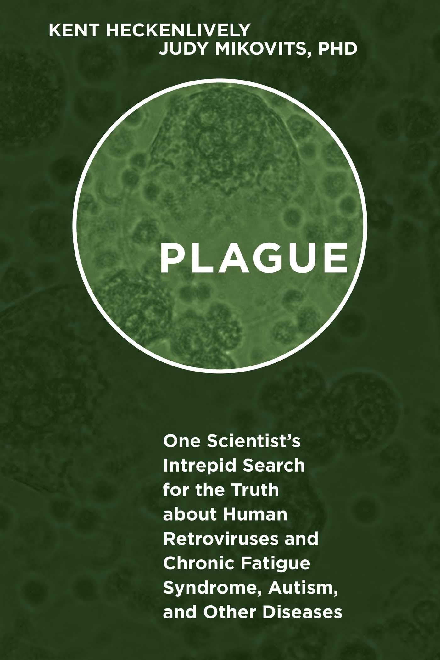 PLAGUE: Amazon.es: Heckenlively, Kent, Mikovits, Judy: Libros en ...