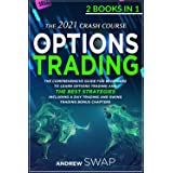 OPTIONS TRADING: The 2021 CRASH COURSE (2 books in 1): The Comprehensive Guide for Beginners To Learn Options Trading and The