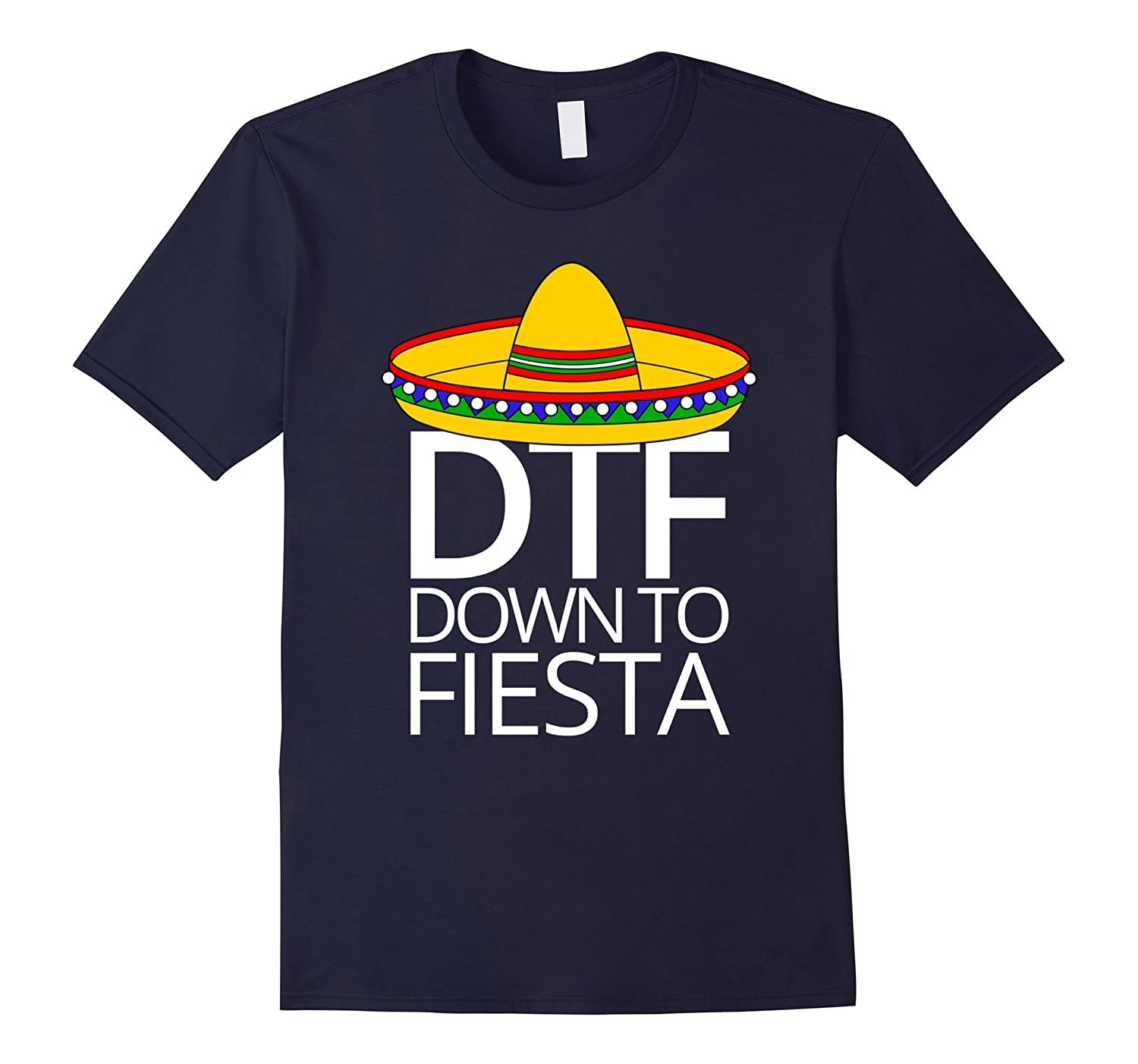 Down To Fiesta Cinco De Mayo T-Shirt DTF-TD