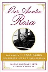 Our Auntie Rosa: The Family of Rosa Parks Remembers Her Life and Lessons Hardcover