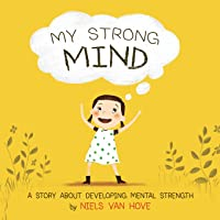 My Strong Mind: A Story about Developing Mental Strength