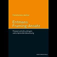 Entmans Framing-Ansatz: Theoretische Grundlegung und empirische Umsetzung (German Edition)