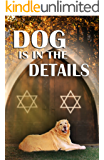 Dog is in the Details (Golden Retriever Mysteries Book 8)