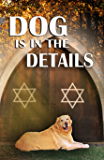 Dog is in the Details (Cozy Dog Mystery): #8 in the Golden Retriever Mystery series (Golden Retriever Mysteries)