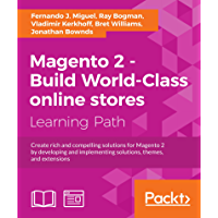 Magento 2 - Build World-Class online stores