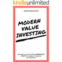 MODERN VALUE INVESTING: 25 Tools to Invest With a Margin of Safety in Today's Financial Environment