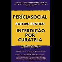 PERÍCIA SOCIAL ROTEIRO PRÁTICO INTERDIÇÃO POR CURATELA