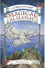 Llewellyn's 2017 Magical Almanac: Practical Magic for Everyday Living Kindle Edition