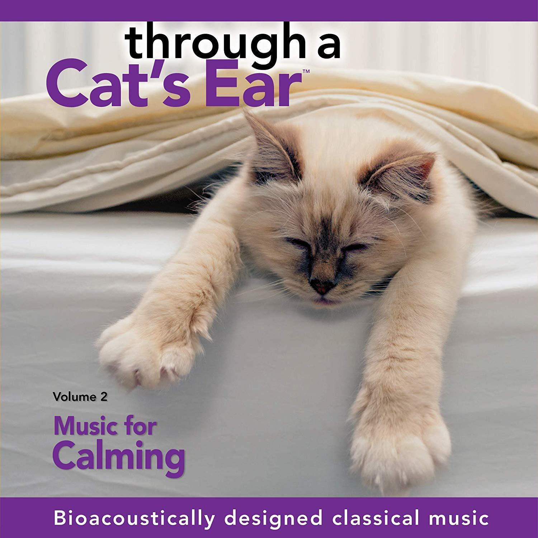 Through a Cat's Ear: Vol. 2, Music for Calming
