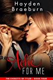 Ache For Me (Romantic Suspense) (The Everetts of Tyler Book 4)