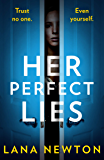 Her Perfect Lies: An absolutely gripping psychological thriller with a killer twist