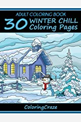 Adult Coloring Book: 30 Winter Chill Coloring Pages (Colorful Seasons) Paperback