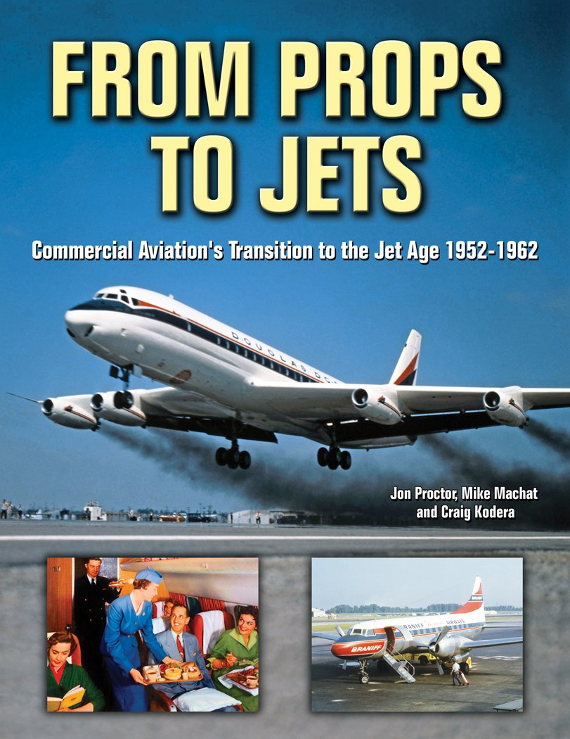 From Props to Jets: Commercial Aviation's Transition to the Jet Age 1952-1962