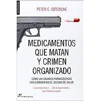 Medicamentos que matan y crimen organizado: Cómo las grandes farmacéuticas han corrompido el sistema de salud (Sin fronteras)