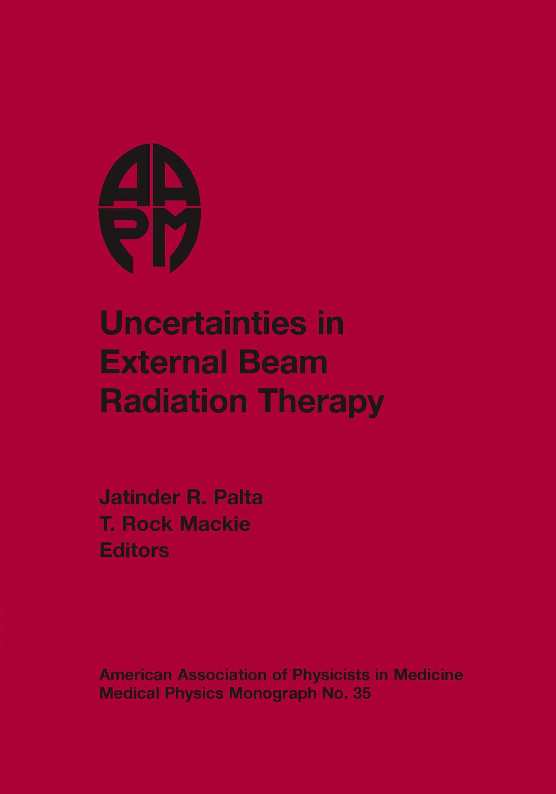 Download Uncertainties in External Beam Radiation Therapy (AAPM 2011 Summer School) (CD-ROM Version) ebook
