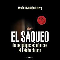 El saqueo de los grupos economicos al estado de Chile (Spanish Edition)