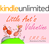 Little Ant's Valentine: (Moral: Even the Wildest Can Be Tamed By Love) (Little Ant Books Book 4)