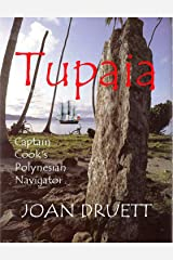 Tupaia: Captain Cook's Polynesian Navigator Kindle Edition