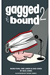 Gagged and Bound 2: More puns, one-liners and dad jokes Kindle Edition