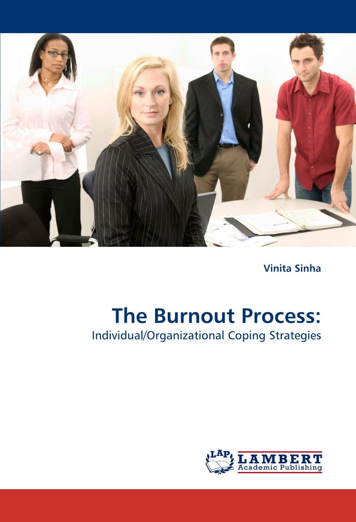 The Burnout Process:: Individual/Organizational Coping Strategies PDF