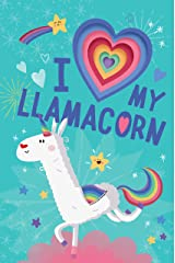 I Love My Llamacorn (Llamacorn and Friends) Board book