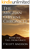 The Meghan O'Byrne Chronicle: Book One - Fall from Grace