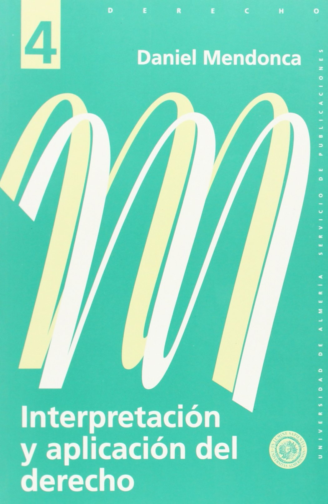 Interpretación y aplicación del derecho (Spanish Edition)