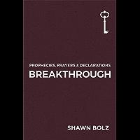 Breakthrough: Prophecies, Prayers & Declarations
