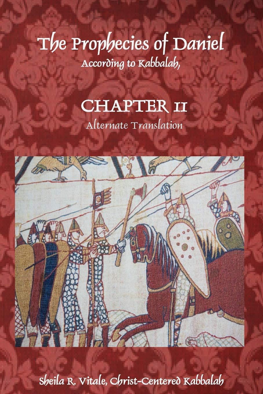 The Prophecies of Daniel According to Kabbalah, Chapter 11