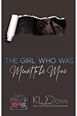 The Girl Who Was Meant To Be Mine (Uncontrolled Heroes Book 2) Kindle Edition