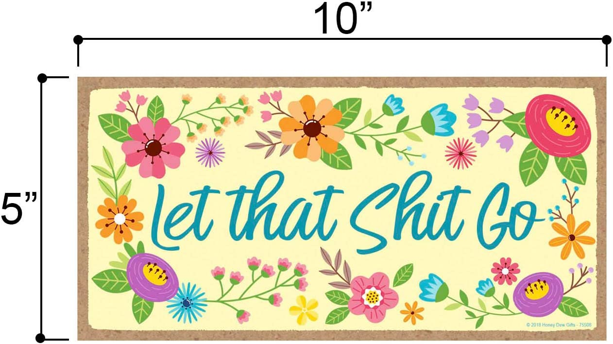 Let That Shit Go Inappropriate Funny 5 x 10 inch Hanging Wall Art Decorative Wood Sign Home Decor