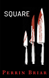 Square: A Mystery Thriller Suspense Novel (Episode 1) (Square series)