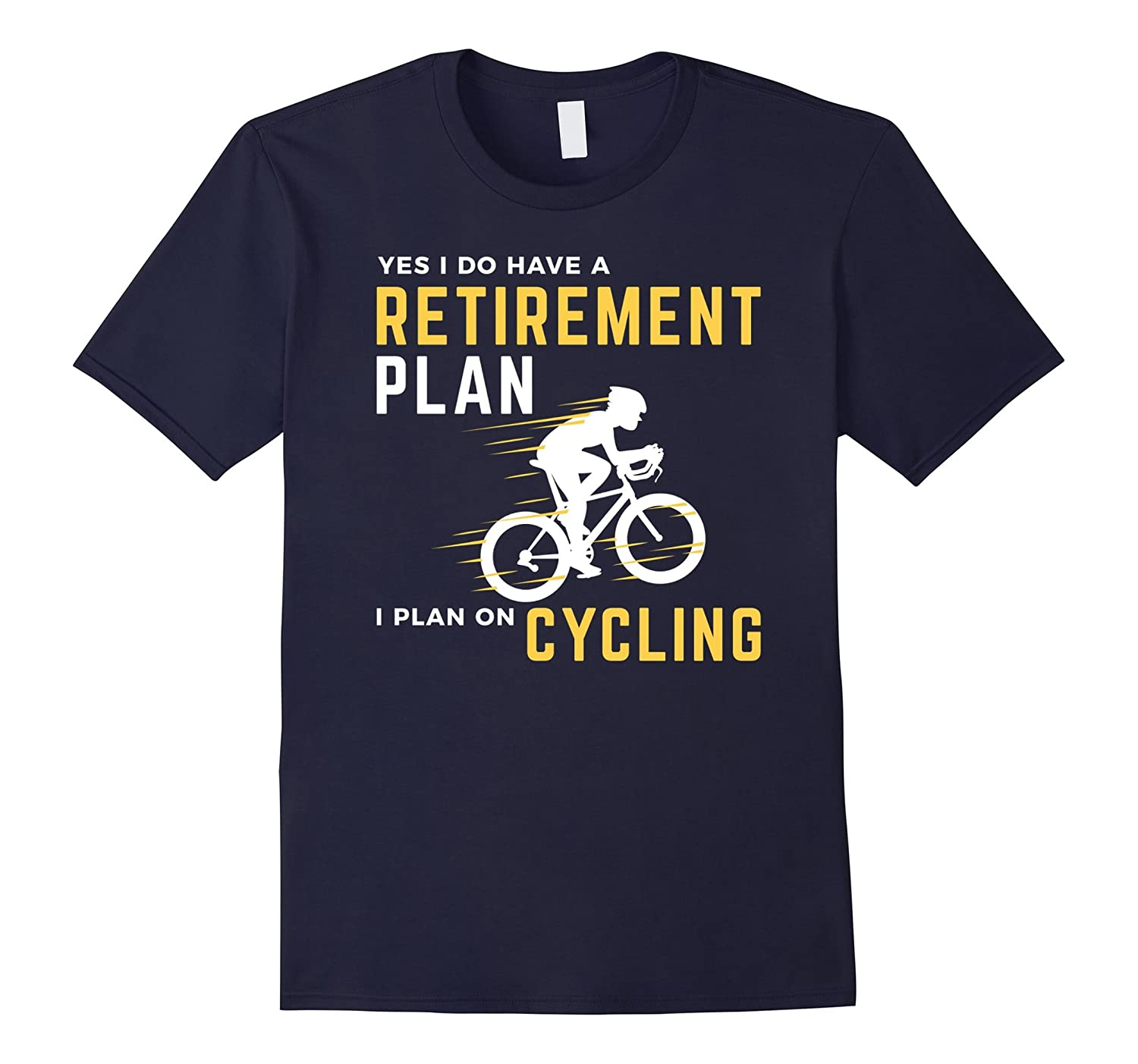 Retirement Plan Funny Bicycle Cycling Humor Graphic T-Shirt-FL