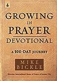 Growing in Prayer Devotional: A 100-Day Journey