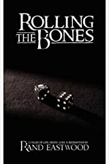 Rolling The Bones: 12 Tales of Life, Death, Loss, & Redemption Kindle Edition