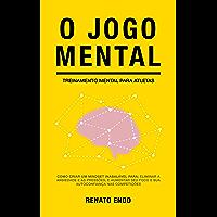 O Jogo Mental: Treinamento Mental para Atletas
