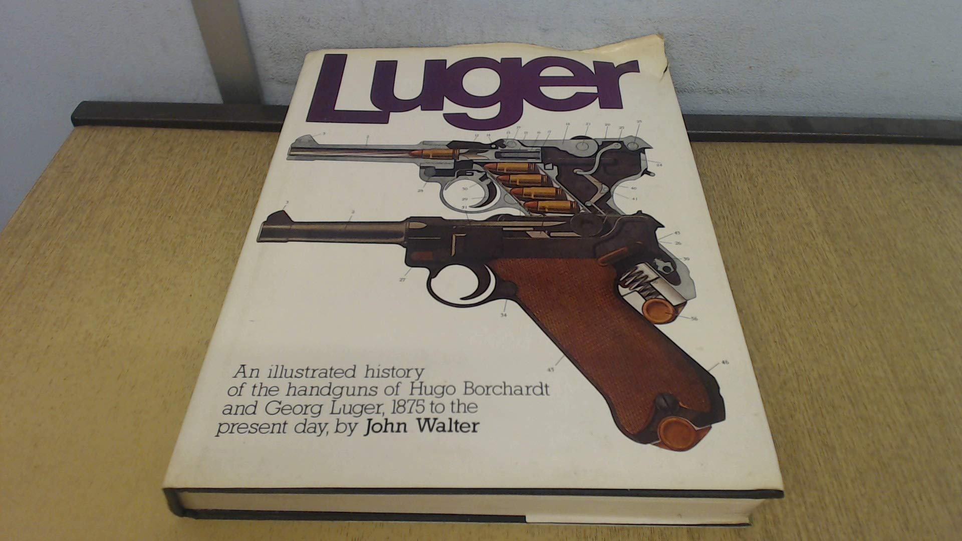 Luger: An illustrated history of the handguns of Hugo
