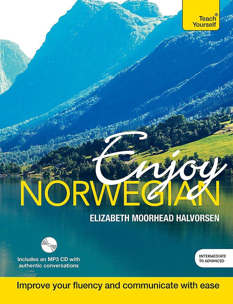 Enjoy Norwegian Intermediate To Upper Intermediate Course  Improve Your Language  Teach Yourself