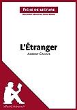 L'Étranger d'Albert Camus (Fiche de lecture): Résumé complet et analyse détaillée de l'oeuvre