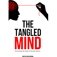 The Tangled Mind: Unraveling the Origin of Human Nature (English Edition)